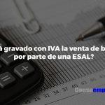 ¿Está gravado con IVA la venta de bonos por parte de una ESAL?