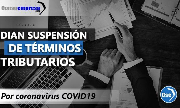DIAN suspensión de términos por COVID19