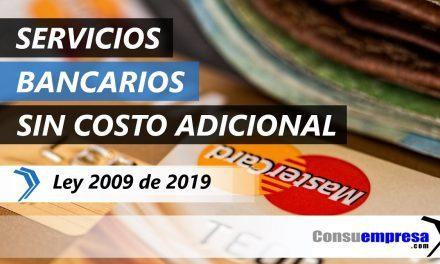 Servicios bancarios sin costo adicional