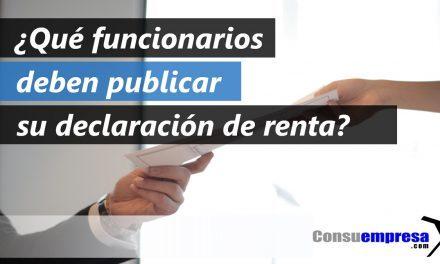 ¿Qué funcionarios deben publicar declaración de renta?