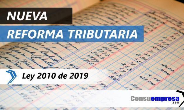 Nueva reforma tributaria Ley 2010 de 2019